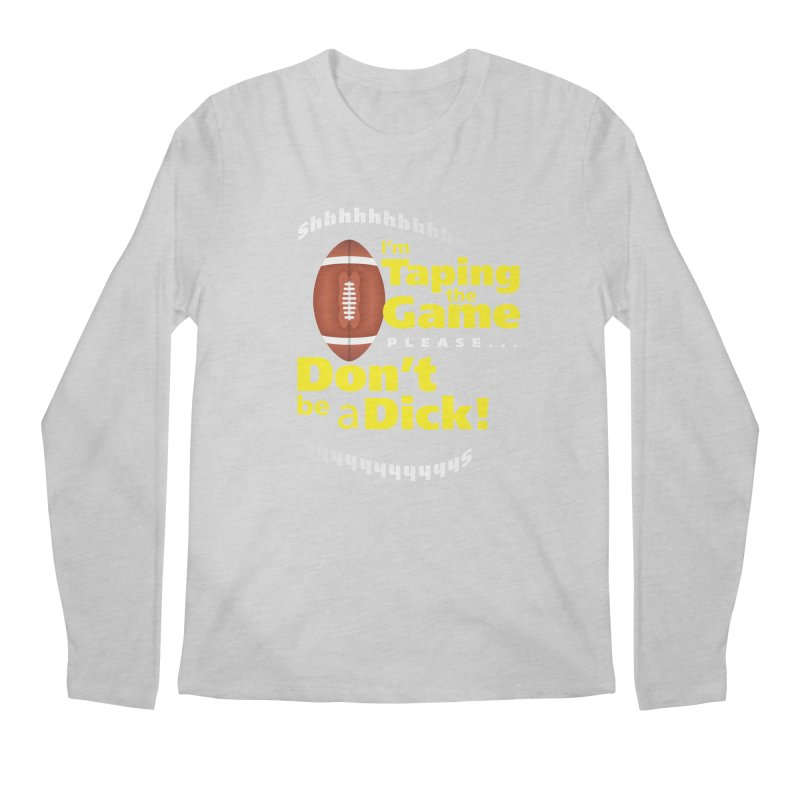 I'm Taping the Game! Men's Longsleeve T-Shirt by FayeKleinDesign's Artist Shop