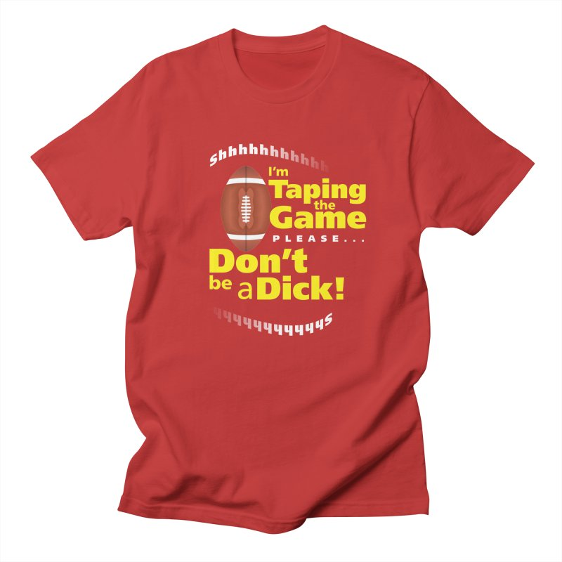I'm Taping the Game! Men's Regular T-Shirt by FayeKleinDesign's Artist Shop