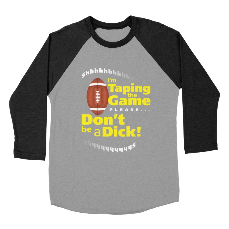 I'm Taping the Game! Men's Baseball Triblend Longsleeve T-Shirt by FayeKleinDesign's Artist Shop