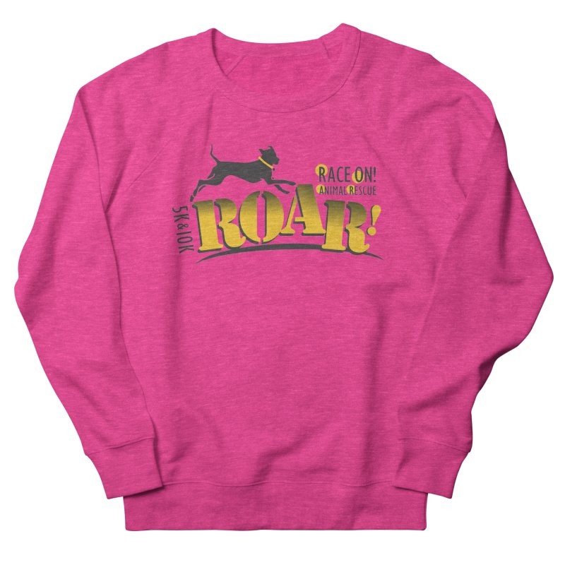 ROAR! Race On Animal Rescue Women's French Terry Sweatshirt by FayeKleinDesign's Artist Shop
