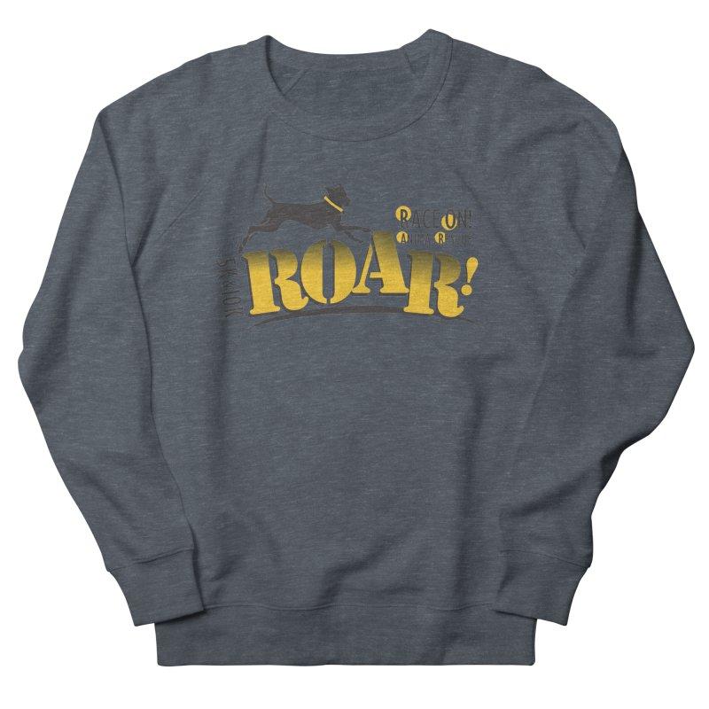 ROAR! Race On Animal Rescue Men's French Terry Sweatshirt by FayeKleinDesign's Artist Shop