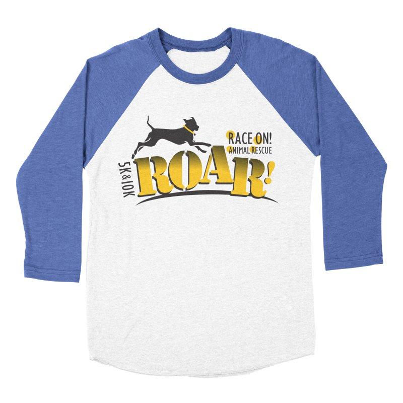 ROAR! Race On Animal Rescue Women's Baseball Triblend T-Shirt by FayeKleinDesign's Artist Shop