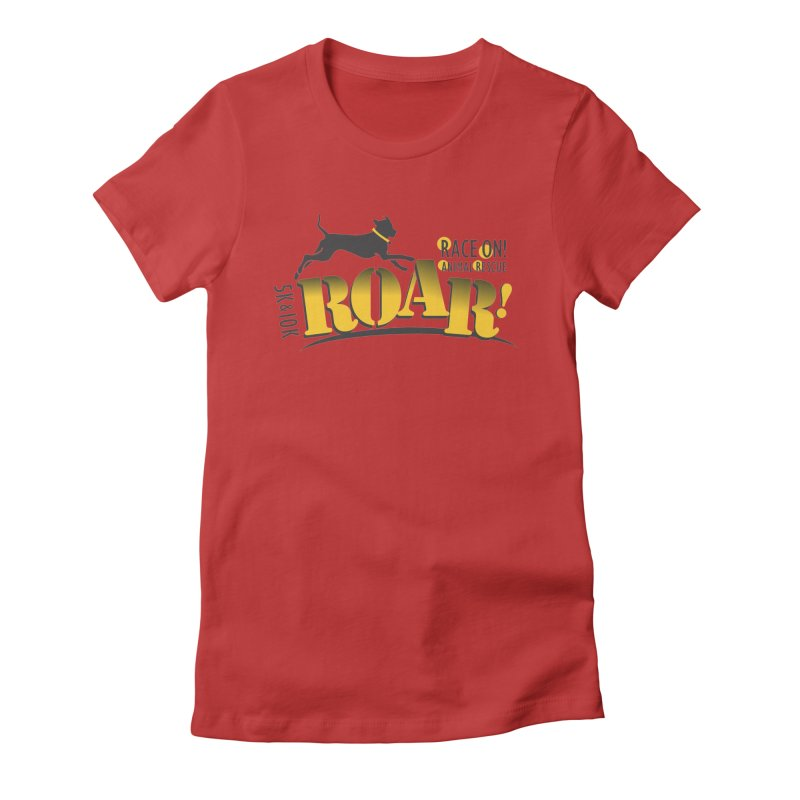 ROAR! Race On Animal Rescue Women's Fitted T-Shirt by FayeKleinDesign's Artist Shop