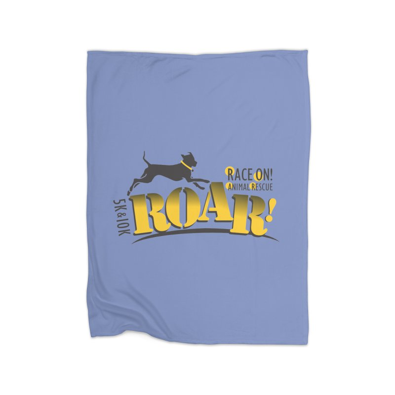 ROAR! Race On Animal Rescue Home Blanket by FayeKleinDesign's Artist Shop