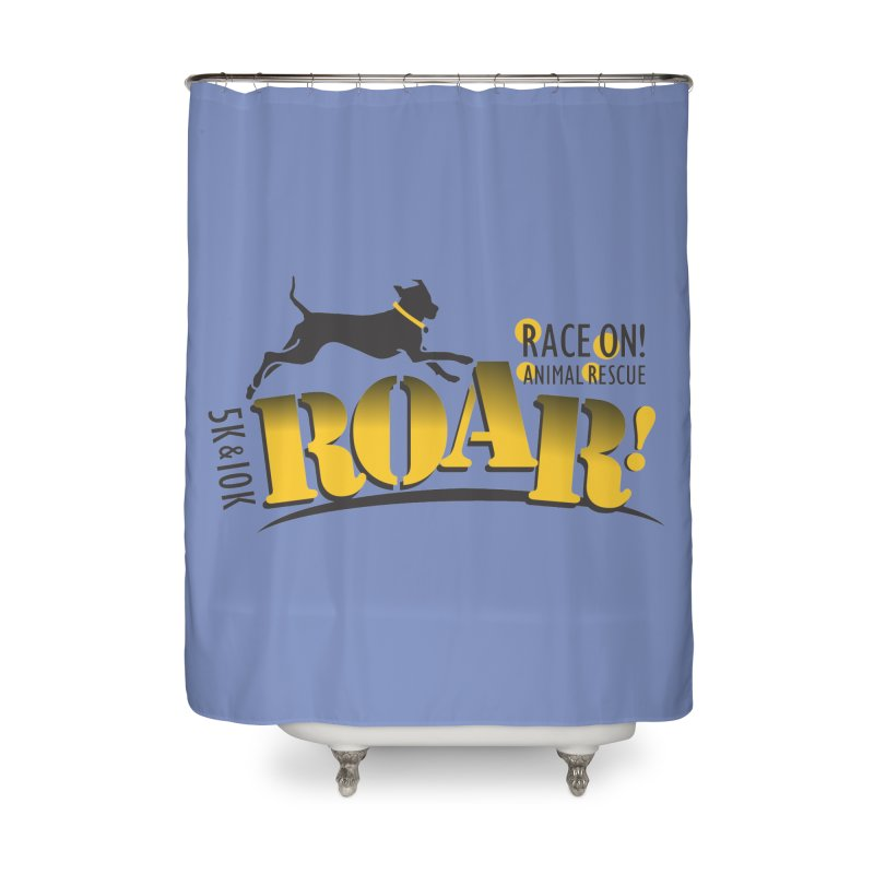 ROAR! Race On Animal Rescue Home Shower Curtain by FayeKleinDesign's Artist Shop