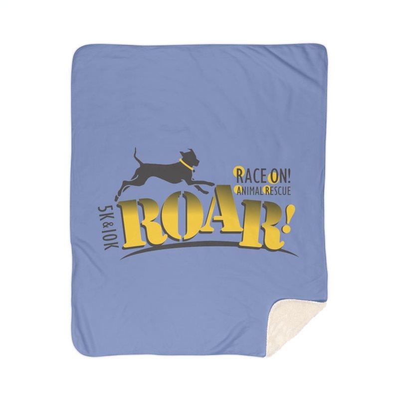 ROAR! Race On Animal Rescue Home Sherpa Blanket Blanket by FayeKleinDesign's Artist Shop