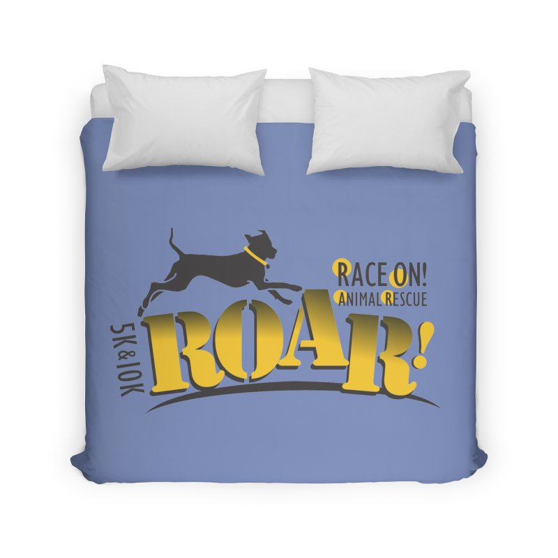 ROAR! Race On Animal Rescue Home Duvet by FayeKleinDesign's Artist Shop