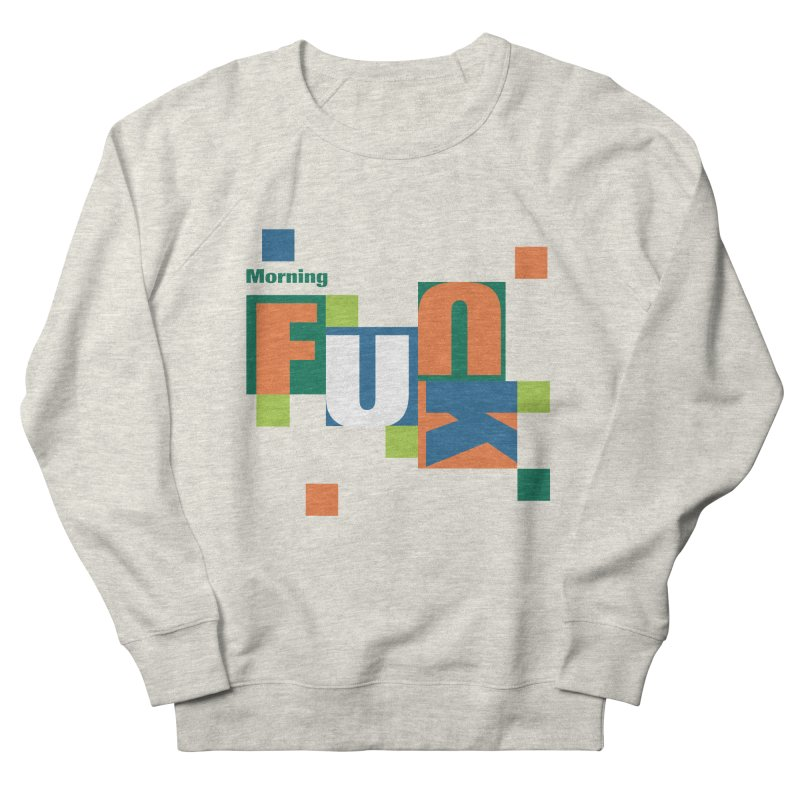 Morning Mood Women's French Terry Sweatshirt by FayeKleinDesign's Artist Shop