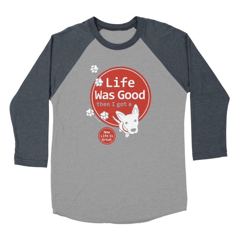 Life Was Good Women's Baseball Triblend Longsleeve T-Shirt by FayeKleinDesign's Artist Shop