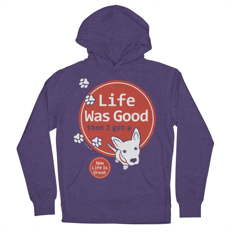 Life Was Good Women's French Terry Pullover Hoody by FayeKleinDesign's Artist Shop