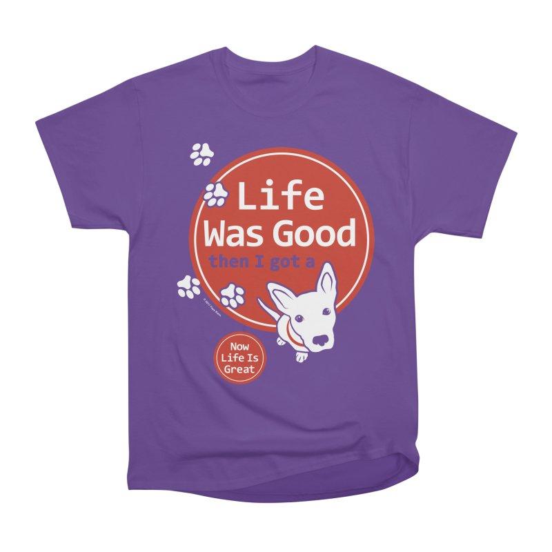 Life Was Good Women's Heavyweight Unisex T-Shirt by FayeKleinDesign's Artist Shop