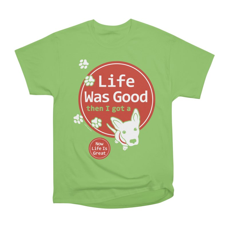 Life Was Good Women's Heavyweight Unisex T-Shirt by FayeKleinDesign's Artist Shop
