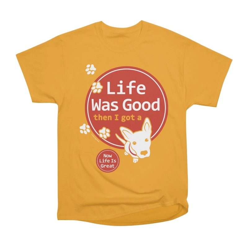 Life Was Good Men's Heavyweight T-Shirt by FayeKleinDesign's Artist Shop