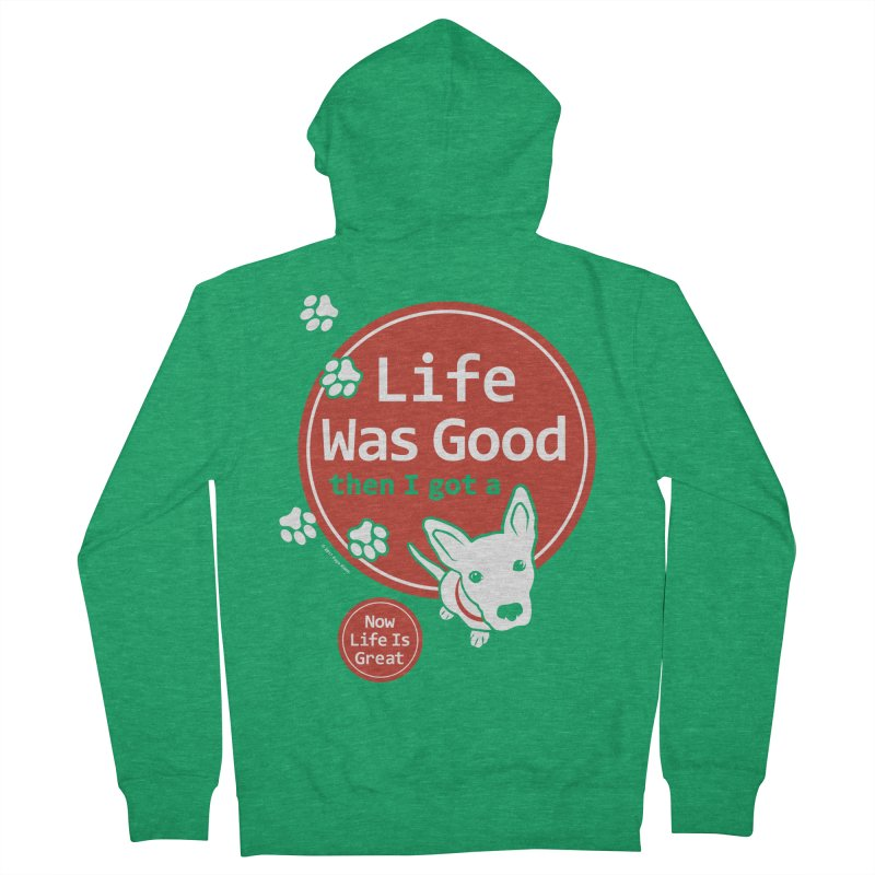 Life Was Good Women's Zip-Up Hoody by FayeKleinDesign's Artist Shop