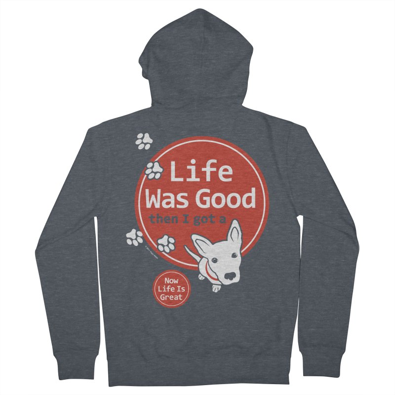 Life Was Good Women's French Terry Zip-Up Hoody by FayeKleinDesign's Artist Shop
