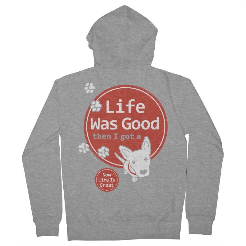 Life Was Good Men's Zip-Up Hoody by FayeKleinDesign's Artist Shop