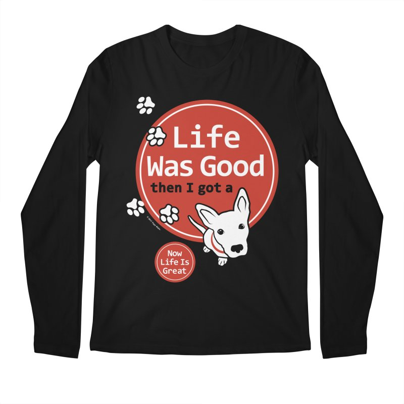 Life Was Good Men's Longsleeve T-Shirt by FayeKleinDesign's Artist Shop