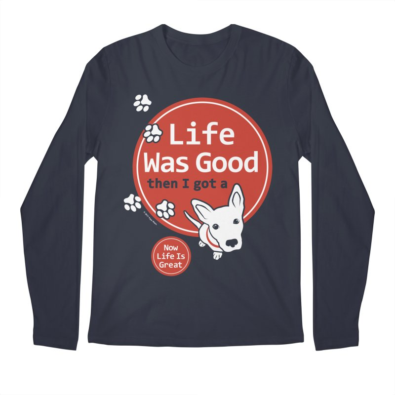 Life Was Good Men's Regular Longsleeve T-Shirt by FayeKleinDesign's Artist Shop