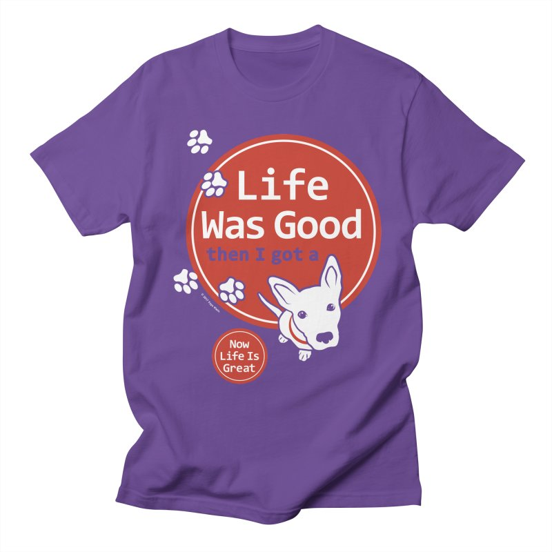 Life Was Good Women's Unisex T-Shirt by FayeKleinDesign's Artist Shop