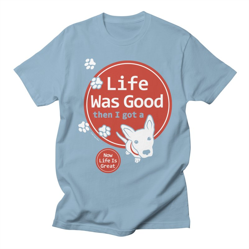 Life Was Good Men's  by FayeKleinDesign's Artist Shop