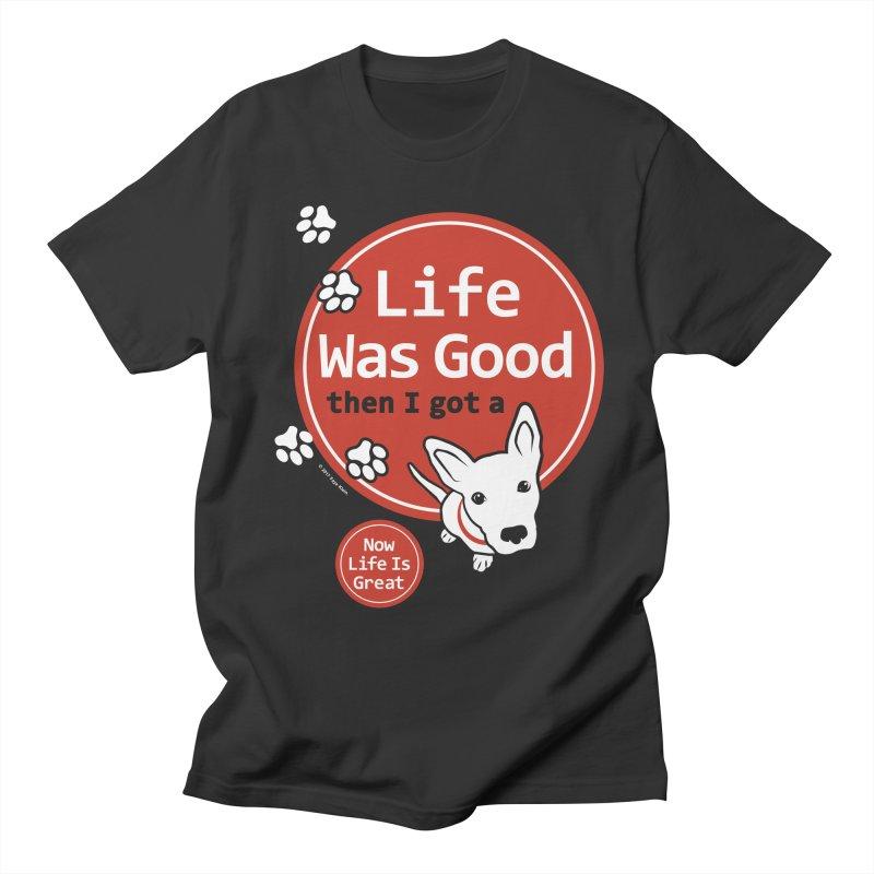 Life Was Good Women's Regular Unisex T-Shirt by FayeKleinDesign's Artist Shop