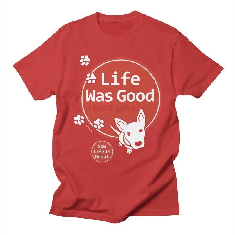 Life Was Good Women's Unisex T-Shirt by FayeKleinDesign's Artist Shop