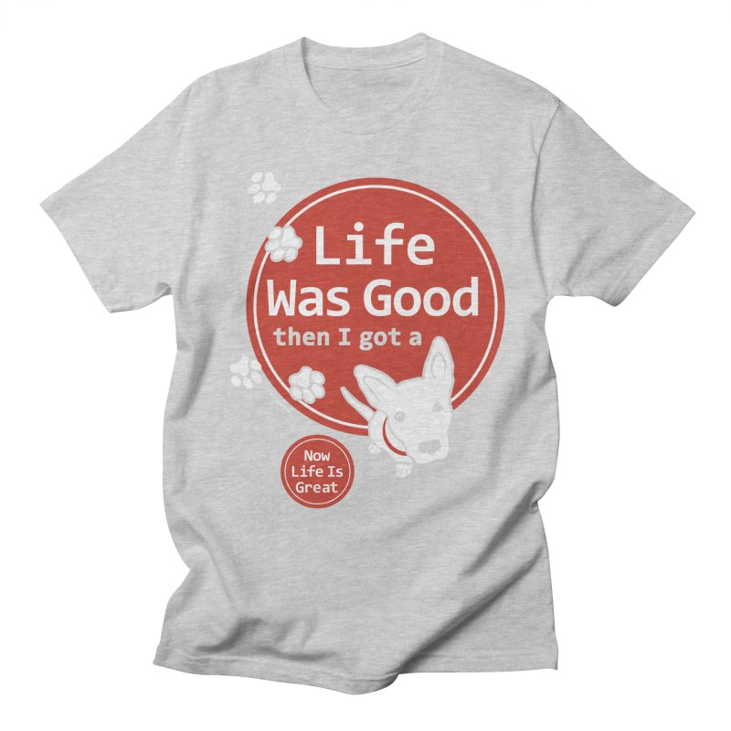 Life Was Good Men's Regular T-Shirt by FayeKleinDesign's Artist Shop