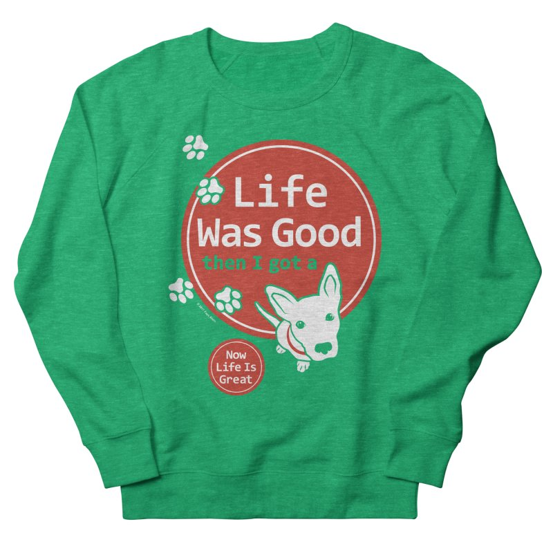 Life Was Good Men's French Terry Sweatshirt by FayeKleinDesign's Artist Shop