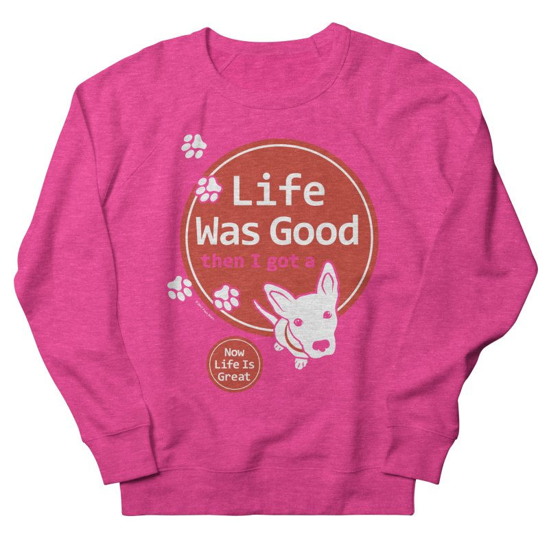 Life Was Good Men's Sweatshirt by FayeKleinDesign's Artist Shop