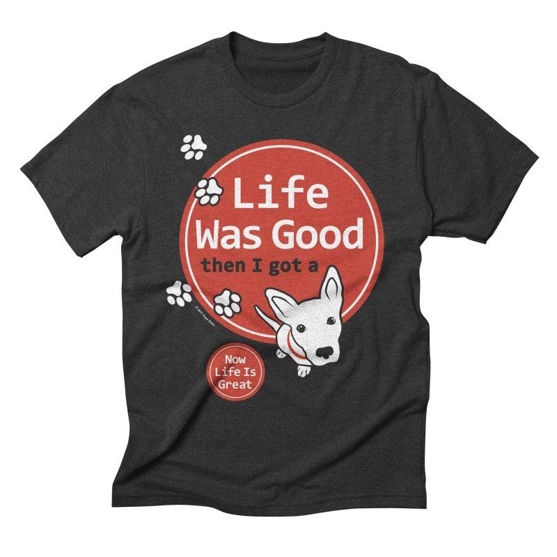 Life Was Good Men's Triblend T-Shirt by FayeKleinDesign's Artist Shop