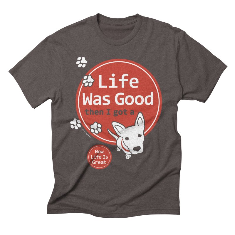 Life Was Good Men's Triblend T-Shirt by FayeKleinDesign's Artist Shop