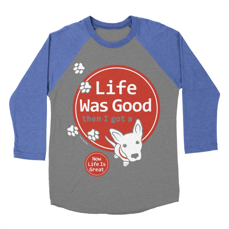 Life Was Good Men's Baseball Triblend T-Shirt by FayeKleinDesign's Artist Shop