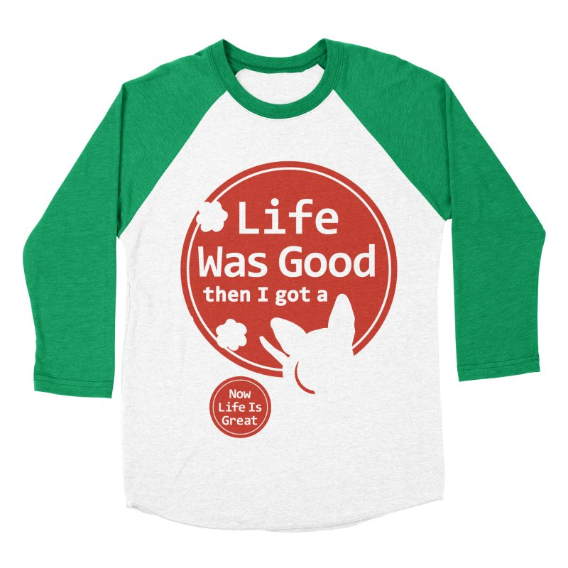 Life Was Good Men's Baseball Triblend Longsleeve T-Shirt by FayeKleinDesign's Artist Shop