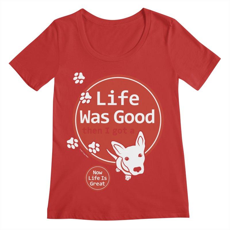 Life Was Good Women's Regular Scoop Neck by FayeKleinDesign's Artist Shop