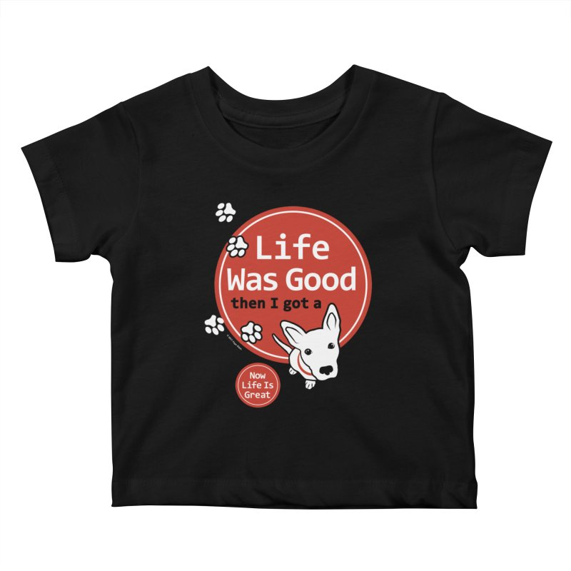 Life Was Good Kids Baby T-Shirt by FayeKleinDesign's Artist Shop