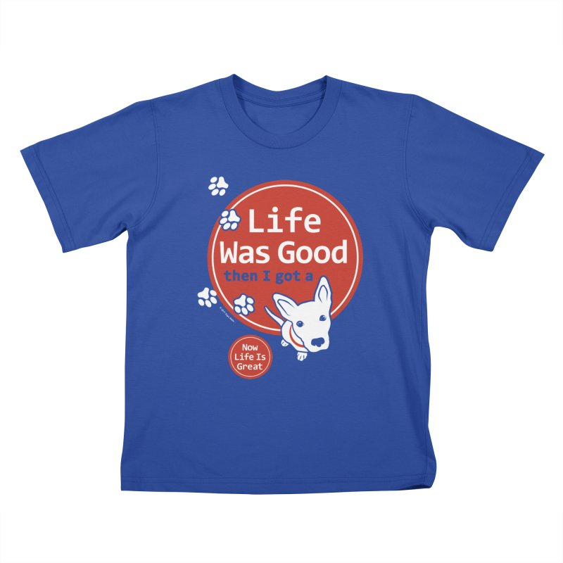 Life Was Good Kids T-Shirt by FayeKleinDesign's Artist Shop