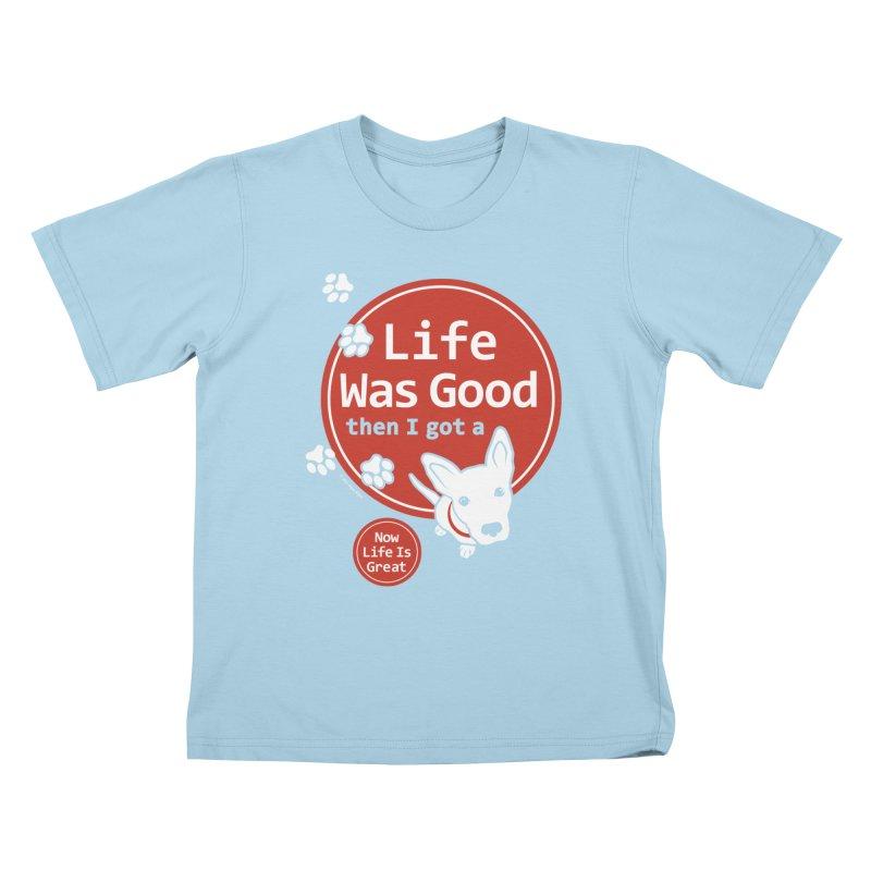 Life Was Good Kids T-Shirt by FayeKleinDesign's Artist Shop