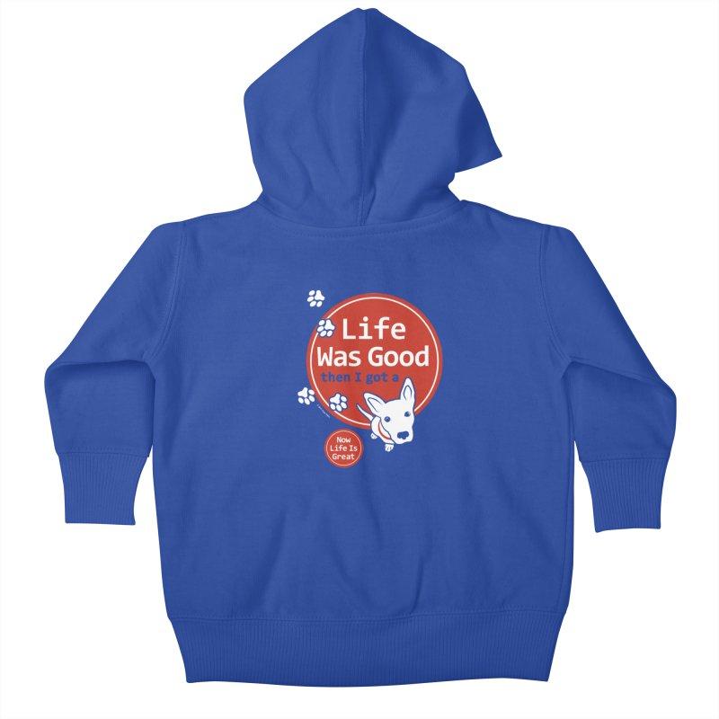 Life Was Good Kids Baby Zip-Up Hoody by FayeKleinDesign's Artist Shop
