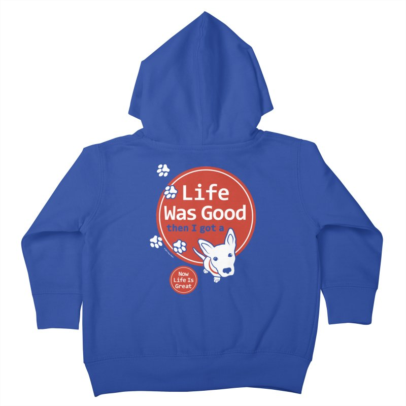 Life Was Good Kids Toddler Zip-Up Hoody by FayeKleinDesign's Artist Shop