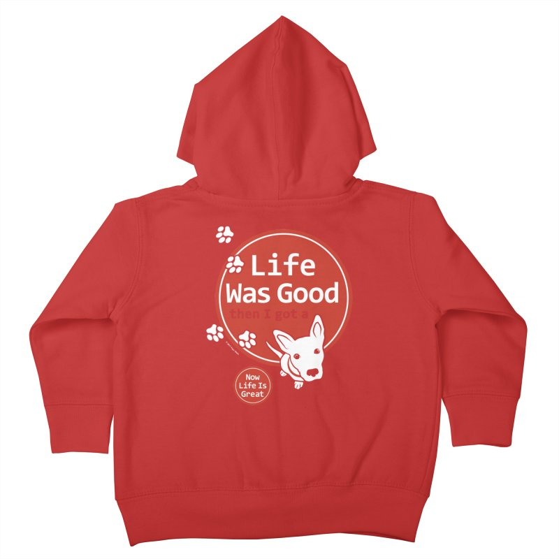 Life Was Good Kids Toddler Zip-Up Hoody by FayeKleinDesign's Artist Shop