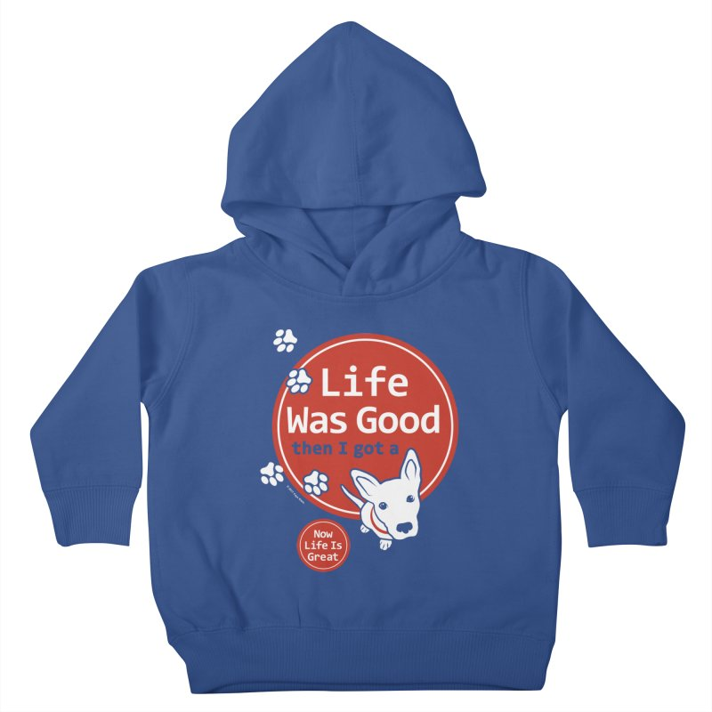Life Was Good Kids Toddler Pullover Hoody by FayeKleinDesign's Artist Shop