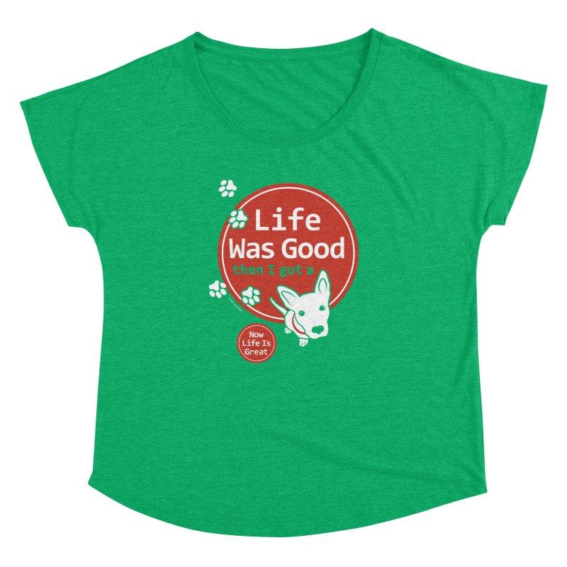Life Was Good Women's Dolman by FayeKleinDesign's Artist Shop