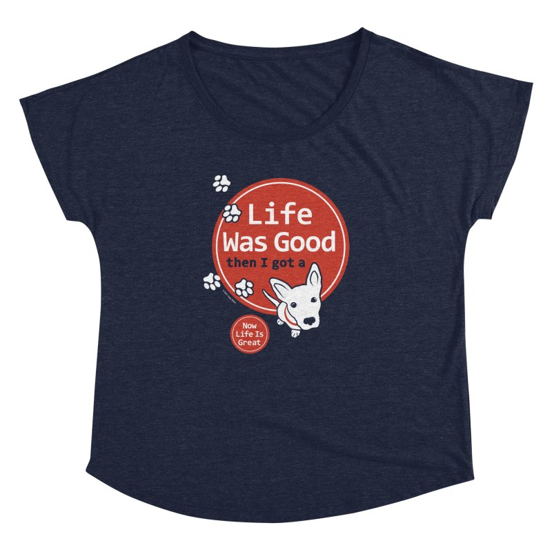 Life Was Good Women's Dolman Scoop Neck by FayeKleinDesign's Artist Shop