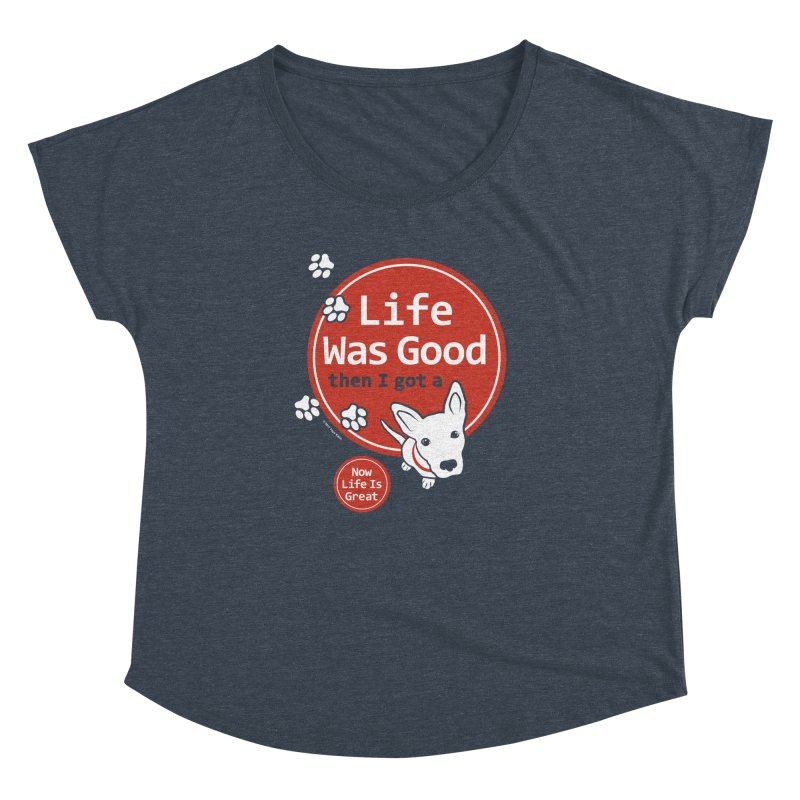 Life Was Good Women's Dolman Scoop Neck by FayeKleinDesign's Artist Shop