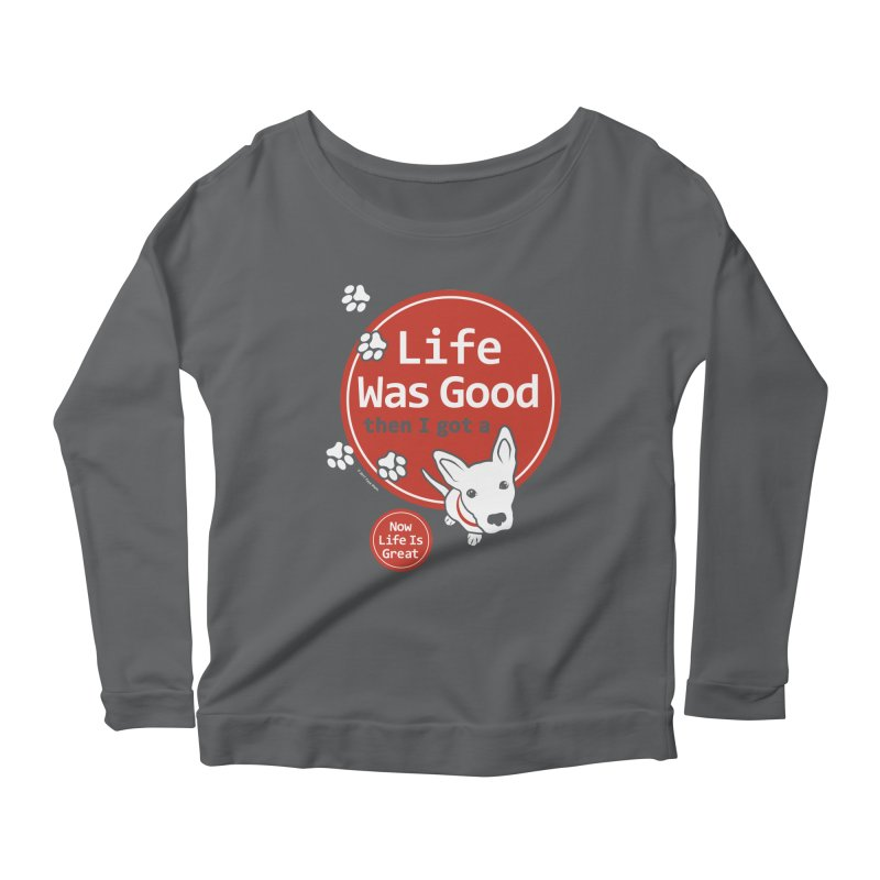 Life Was Good Women's Longsleeve Scoopneck  by FayeKleinDesign's Artist Shop