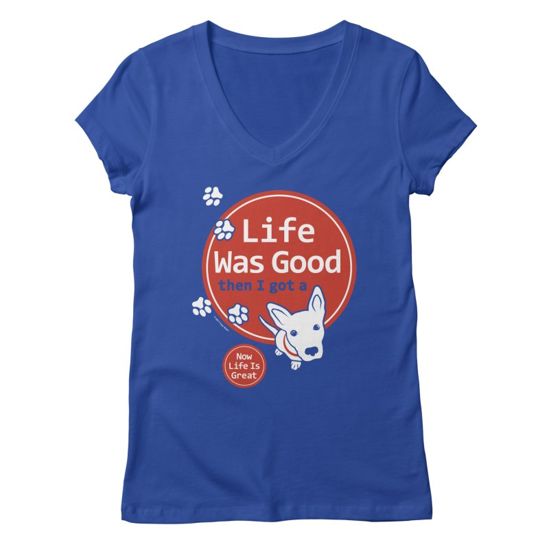 Life Was Good Women's Regular V-Neck by FayeKleinDesign's Artist Shop