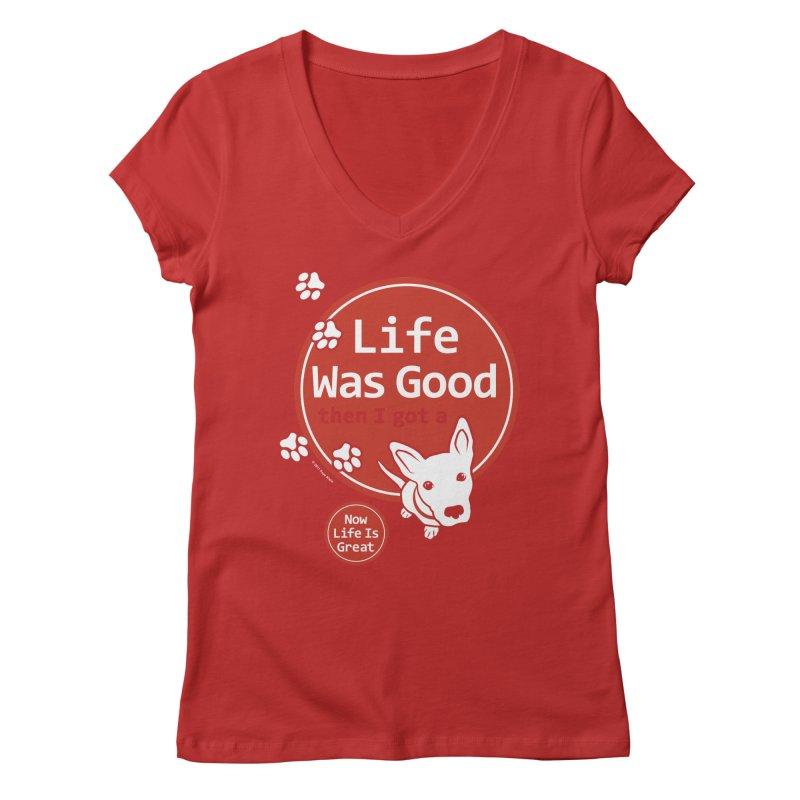 Life Was Good Women's V-Neck by FayeKleinDesign's Artist Shop