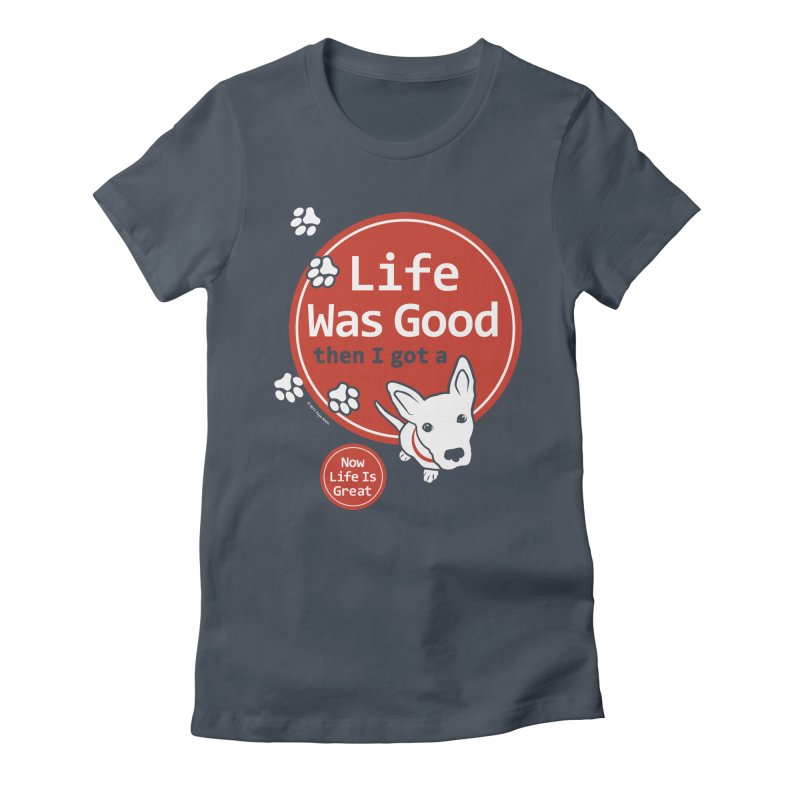 Life Was Good in Women's Fitted T-Shirt Denim by FayeKleinDesign's Artist Shop