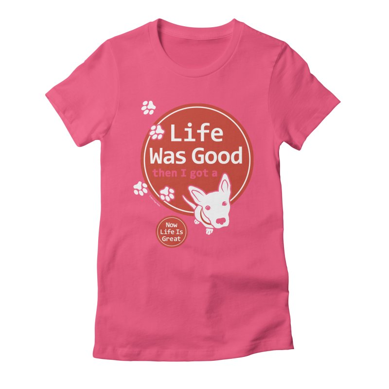 Life Was Good Women's Fitted T-Shirt by FayeKleinDesign's Artist Shop