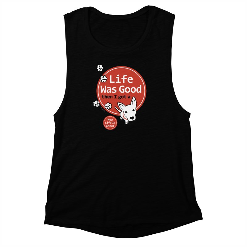 Life Was Good Women's Muscle Tank by FayeKleinDesign's Artist Shop